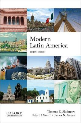 Modern Latin America By Skidmore, Thomas E./ Smith, Peter H./ Green, James N.