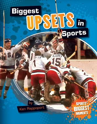 Biggest Upsets in Sports By Rappoport, Ken